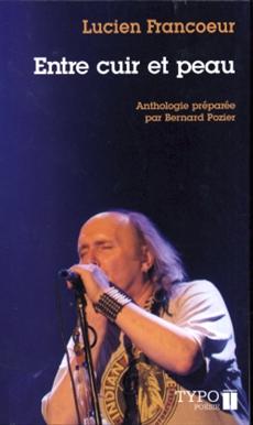 Entre cuir et peau. - (Poèmes et chansons choisis 1972-2002)