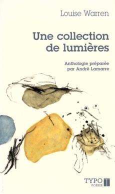 Une collection de lumières - (Poèmes choisis 1984-2004)