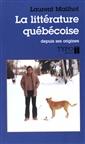 La littérature québécoise - depuis ses origines