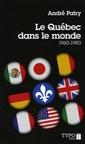 Le Québec dans le monde - 1960 - 1980