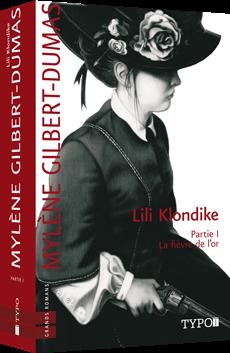 Lili Klondike - Partie I - La fièvre de l'or