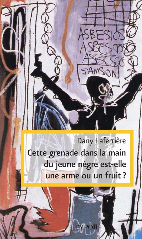 Cette grenade dans la main du jeune Nègre est-elle une arme ou un fruit ?ou un fruit?