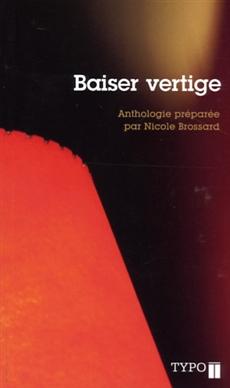 Baiser vertige - Anthologie préparée par Nicole Brossard
