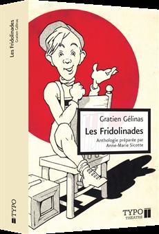 Les Fridolinades - Anthologie préparée par Anne-Marie Sicotte