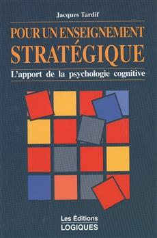 Pour un enseignement stratégique - L'apport de la psychologie cognitive