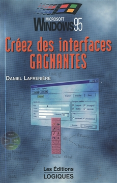 Windows 95 - Créez des interfaces gagnantes