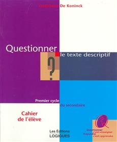 Questionner le texte descriptif - Premier cycle du secondaire Cahier de l'élève