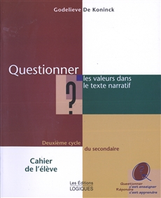 Questionner les valeurs dans le texte narratif - Deuxième cycle du secondaire Cahier de l'élève