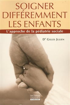 Soigner différemment les enfants - L'approche de la pédiatrie sociale
