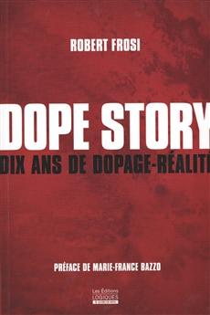 Dope Story - Dix ans de dopage-réalité