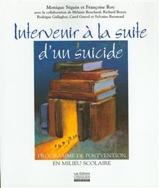 Intervenir à la suite d'un suicide - Programme de postvention en milieu scolaire