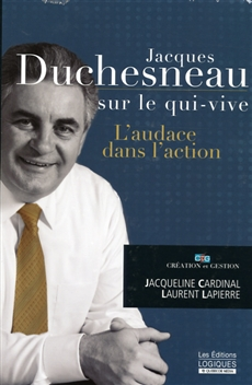 Jacques Duchesneau sur le qui-vive - L'audace dans l'action