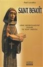 Saint Benoît - Une spiritualité pour le XXIe siècle