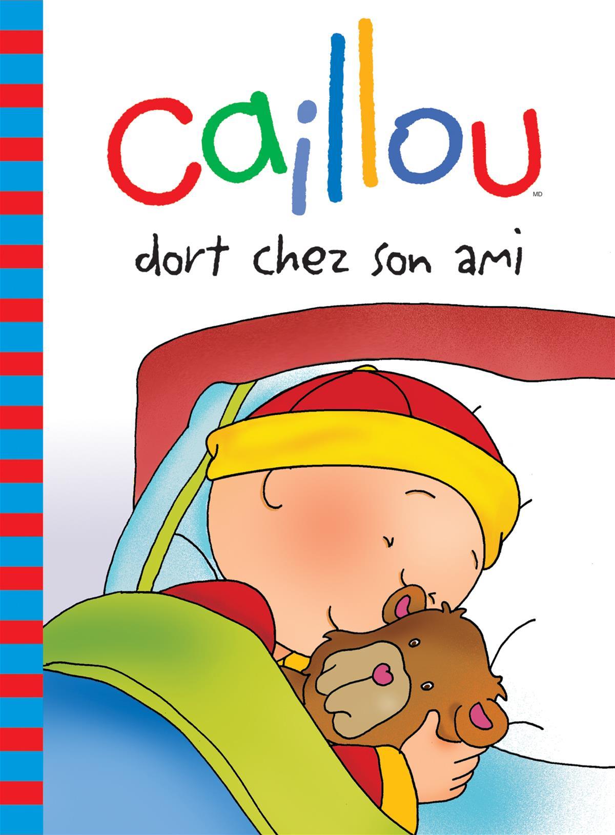 Livre Caillou Dort Chez Son Ami Messageries Adp