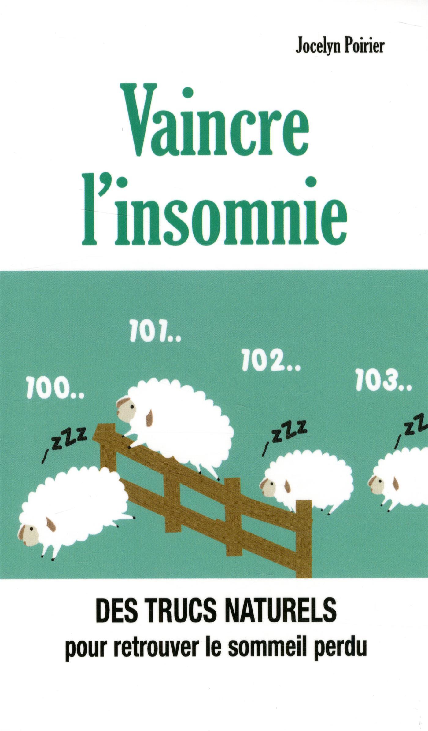 livre vaincre l 39 insomnie des trucs naturels pour retrouver le sommeil perdu messageries adp. Black Bedroom Furniture Sets. Home Design Ideas