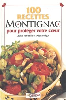 100 recettes Montignac - pour protéger votre cœur