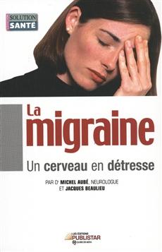 La Migraine, un cerveau en détresse