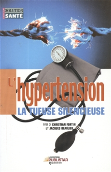 L'Hypertension - La tueuse silencieuse