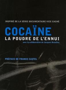 Cocaïne: La poudre de l'ennui