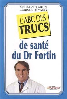 L'ABC des trucs santé du Dr Fortin