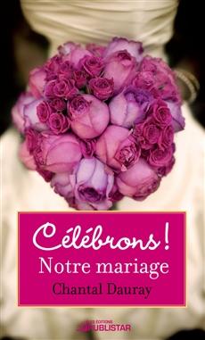 Celebrons! Notre Mariage