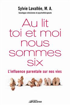 Au lit toi et moi nous sommes six - L'influence parentale sur nos vies