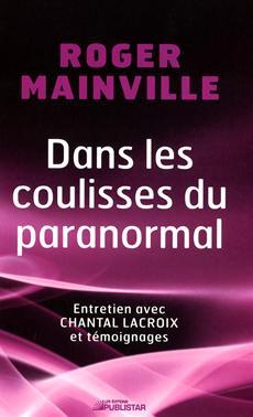 Dans les coulisses du paranormal - Entretien avec Chantal Lacroix et témoignages