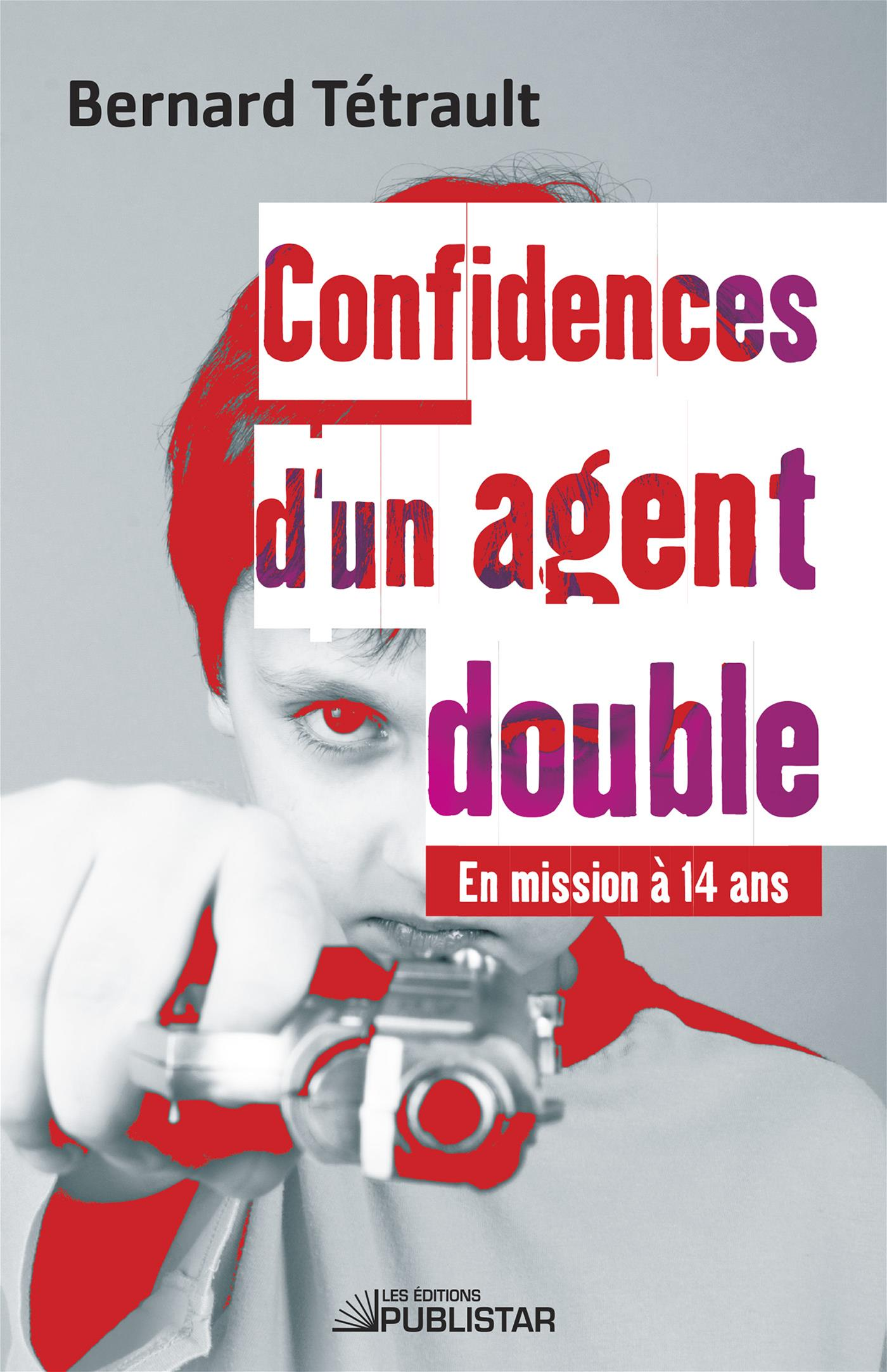 Confidences d'un agent double - En mission à 14 ans