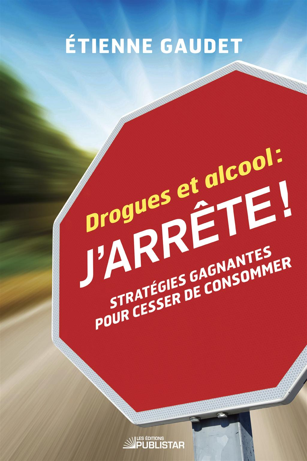 Drogues et alcool : j'arrête !