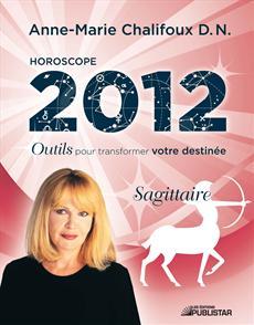Horoscope 2012 - Sagittaire
