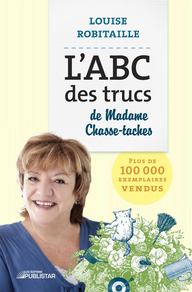 L'ABC des trucs de Madame Chasse-Taches