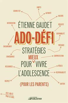 Ado-défi - Stratégies pour mieux vivre l'adolescence (pour les parents)
