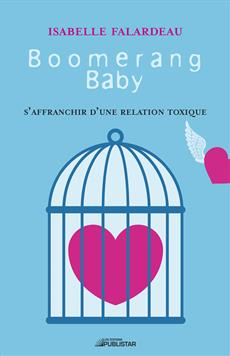 Boomerang Baby - S'affranchir d'une relation toxique