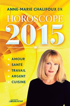 Horoscope 2015 - Amour, santé, travail, argent et cuisine