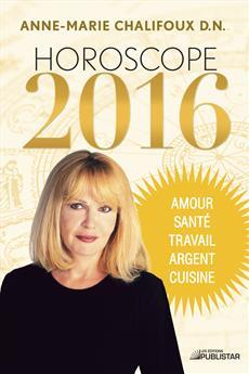 Horoscope 2016 - Amour, santé, travail, argent, cuisine