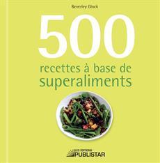 500 recettes à base de superaliments