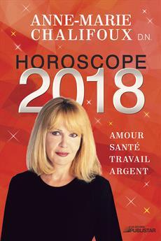 Horoscope 2018 - Amour, santé, travail, argent