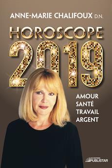 Horoscope 2019 - Amour, santé, travail, argent