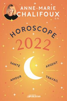 Horoscope 2022 - Amour, santé, travail, argent