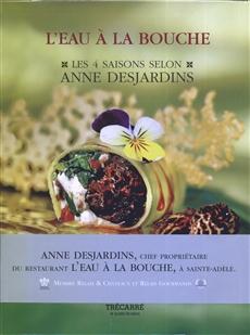 L'eau à la bouche - Les 4 saisons selon Anne Desjardins