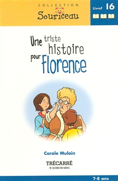 Une triste histoire pour Florence - Nº 16 - 7-8 ans