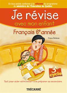 Je révise avec mon enfant - Français 6e année