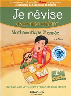 Je révise avec mon enfant - Mathématique 2e année