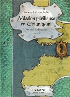 Au-delà de l'univers Tome II - Mission périlleuse en Erianigami
