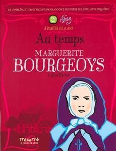 Au temps de Marguerite Bourgeoys