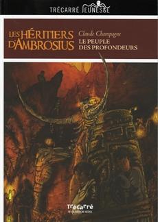 Les Héritiers d'Ambrosius - Tome 1 - Le peuple des profondeurs