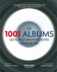 Les 1001 Albums - qu'il faut avoir écoutés dans sa vie