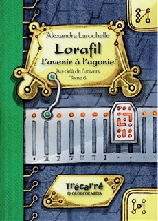 Lorafil - Tome VI - L'avenir à l'agonie