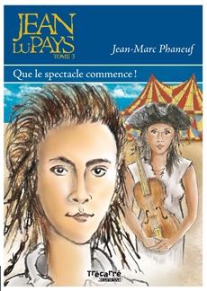 Jean du Pays - Tome 3 - Que le spectacle commence!