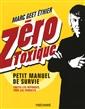 Zéro Toxique - Petit manuel de survie - Toutes les réponses, tous les produits